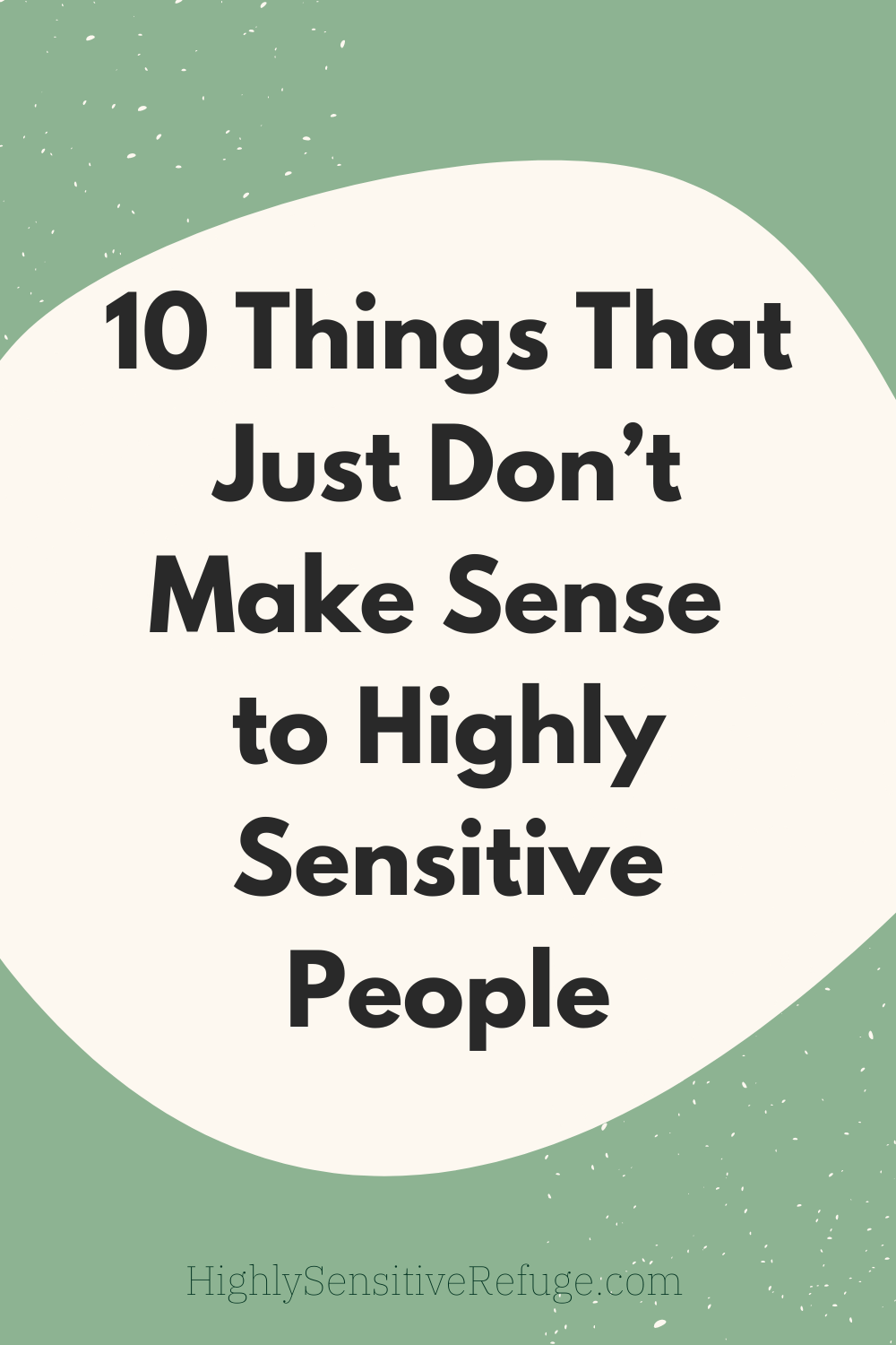 10 Things That Just Don't Make Sense to Highly Sensitive People