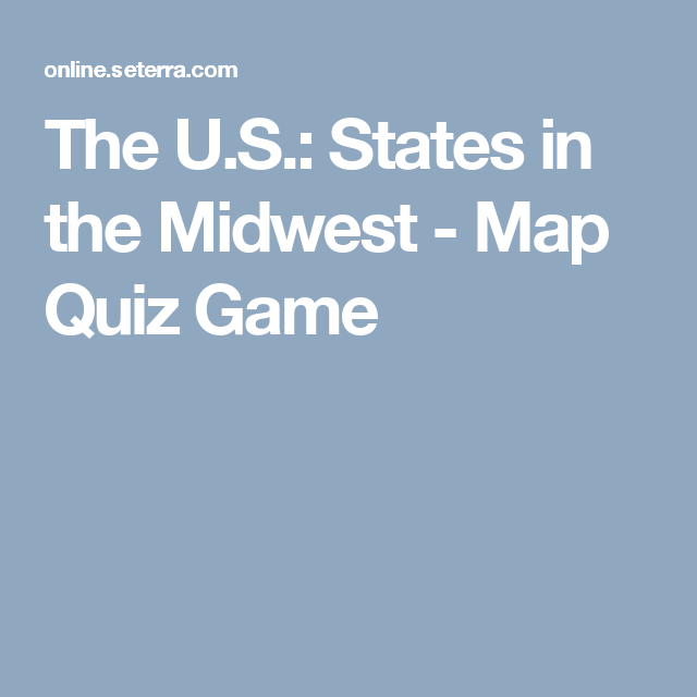 The US States In The Midwest Map Quiz Game Kid Stuff - Us state map quiz game