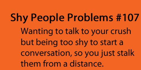 Someday I Ll Talk To You 3 Crush Quotes Funny Shy People Problems Funny Quotes