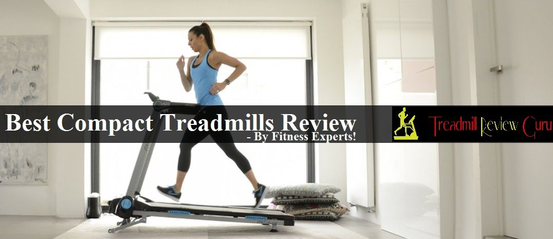 Best Compact Treadmills 2019 Do NOT Buy Before Reading
