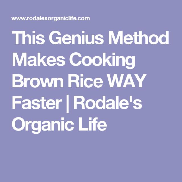 This genius method makes cooking brown rice way faster brown this genius method makes cooking brown rice way faster rodales organic life ccuart Images