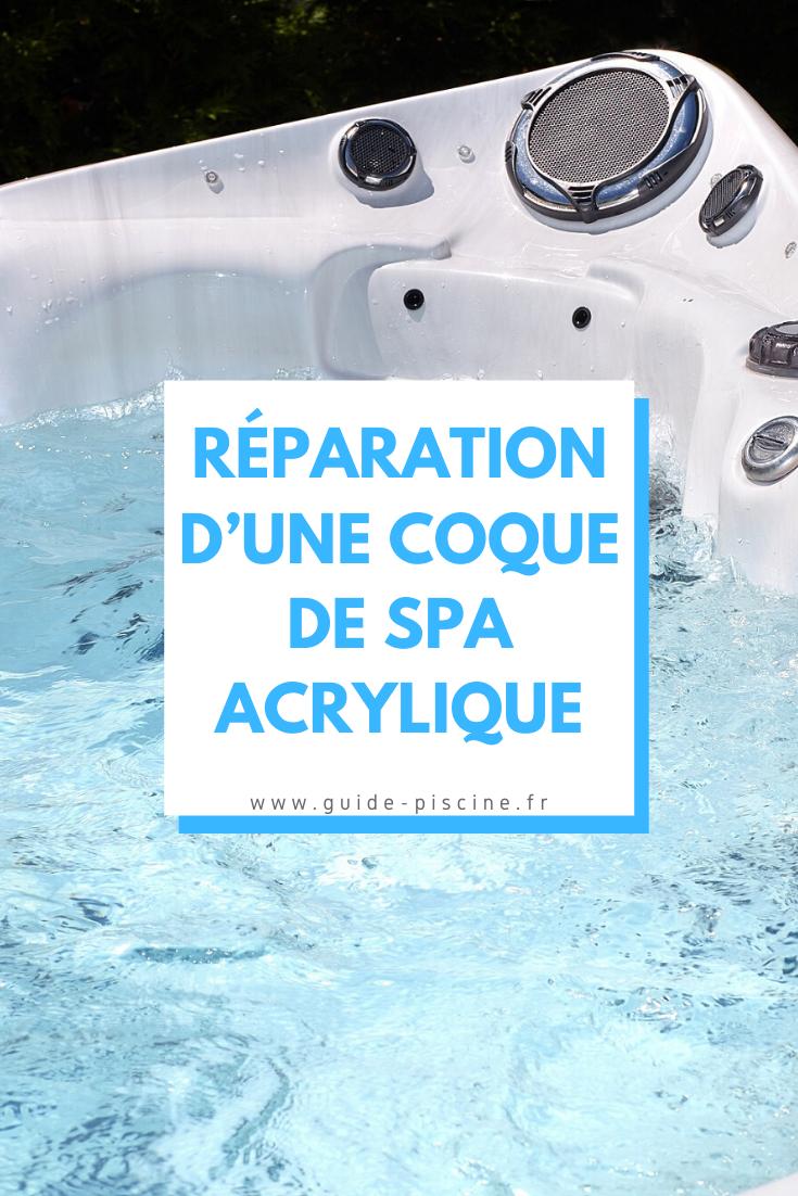 Reparation D Une Coque De Spa Acrylique En 2020 Spa Reparation