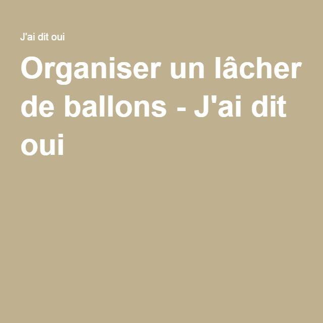 organiser un lcher de ballons jai dit oui - Lacher De Ballon Lumineux Mariage