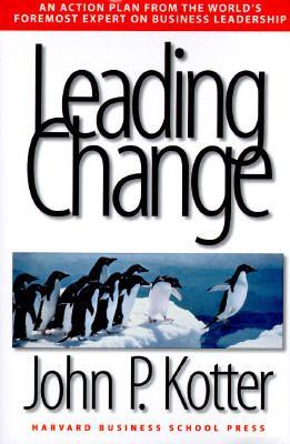 Kotter John P  Leading Change Boston Harvard Business