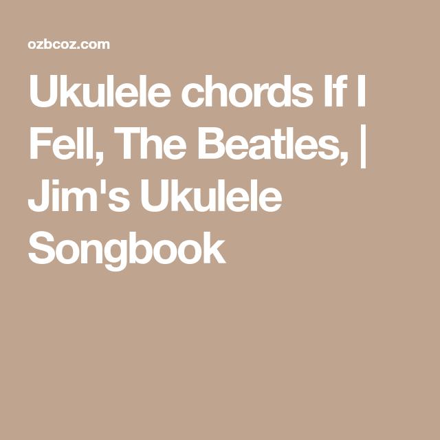 Ukulele Chords If I Fell The Beatles Jims Ukulele Songbook