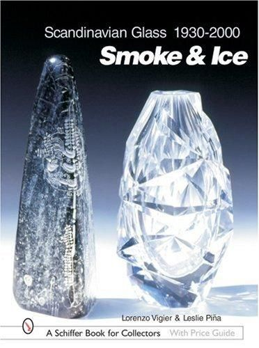 Scandinavian Glass, 1930-2000: Smoke & Ice (Schiffer Book for Collectors with Price Guide) – Default