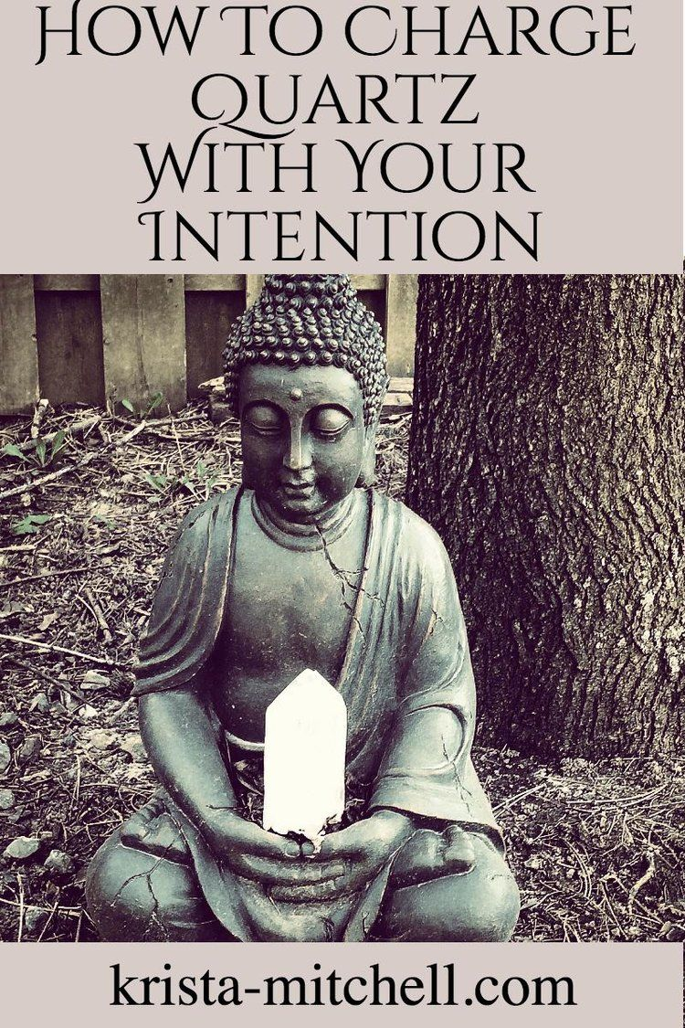 How to charge quartz with your intention krista mitchell