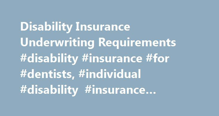 Disability insurance underwriting requirements disability