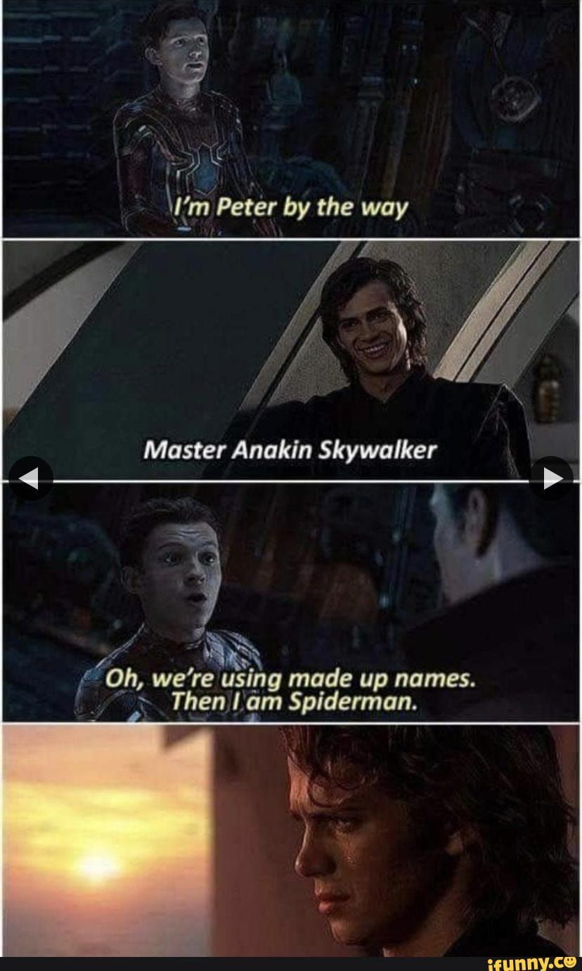 Rat Im Peter By The Way Master Anakin Skywalker Oh We Re Using Made Up Names Then Am Spiderman Ifunny Star Wars Jokes Funny Star Wars Memes Star Wars Humor