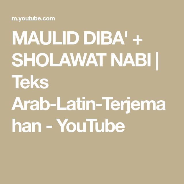 Maulid Diba Sholawat Nabi Teks Arab Latin Terjemahan Youtube Teks Diba Latin