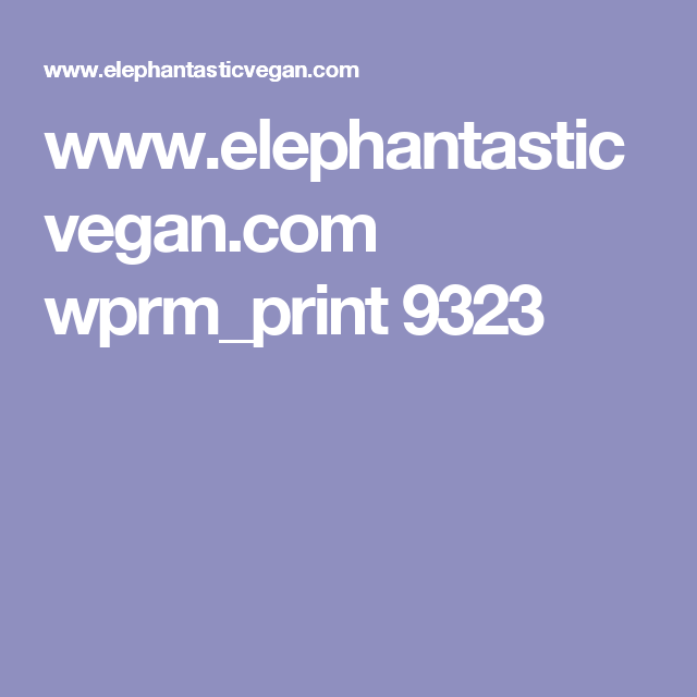 www.elephantasticvegan.com wprm_print 9323