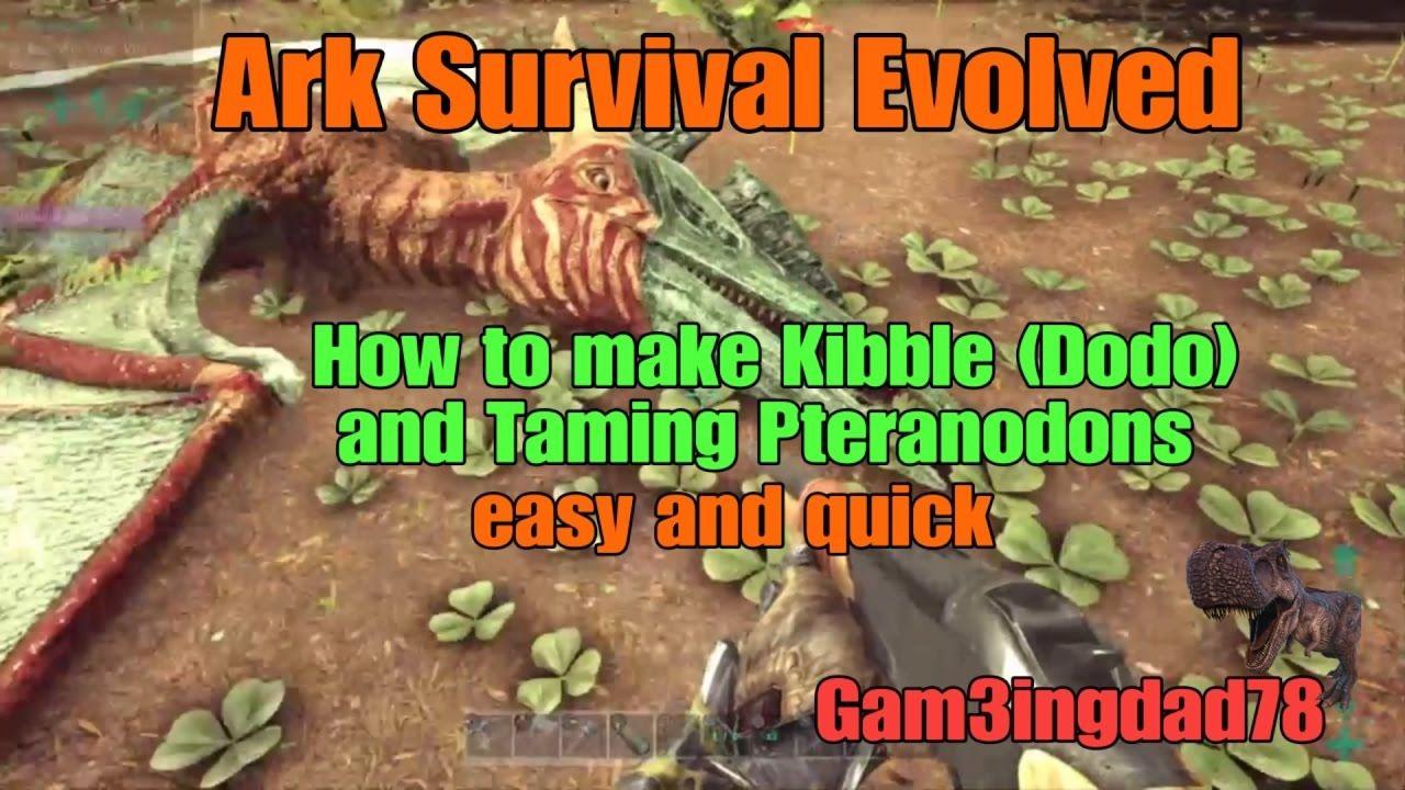 Ark Survival Evolved How To Make Kibble Dodo And Taming Pteranodos Ea Ark Survival Evolved Ark Survival
