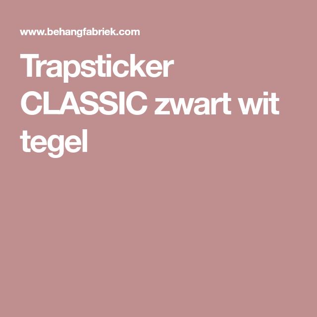 The Pinterest Proven Formula For The Ultimate Cozy Bedroom: Trapsticker CLASSIC Zwart Wit Tegel (met Afbeeldingen