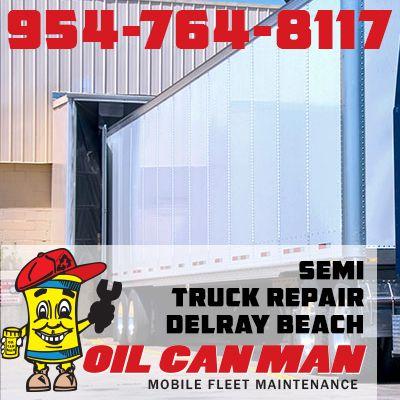 Delray Beach Semi Truck Repair By Oil Can Man Call