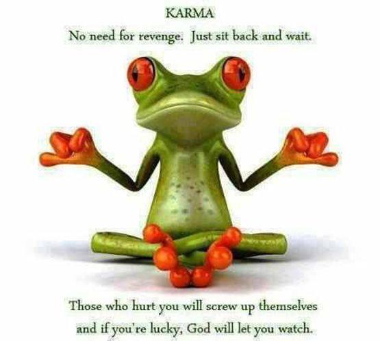 Karma no need for revenge just sit back and wait - #funny, #lol, #fun, #humor, #comics, #meme, #gag, #lolpics, #funnypics,