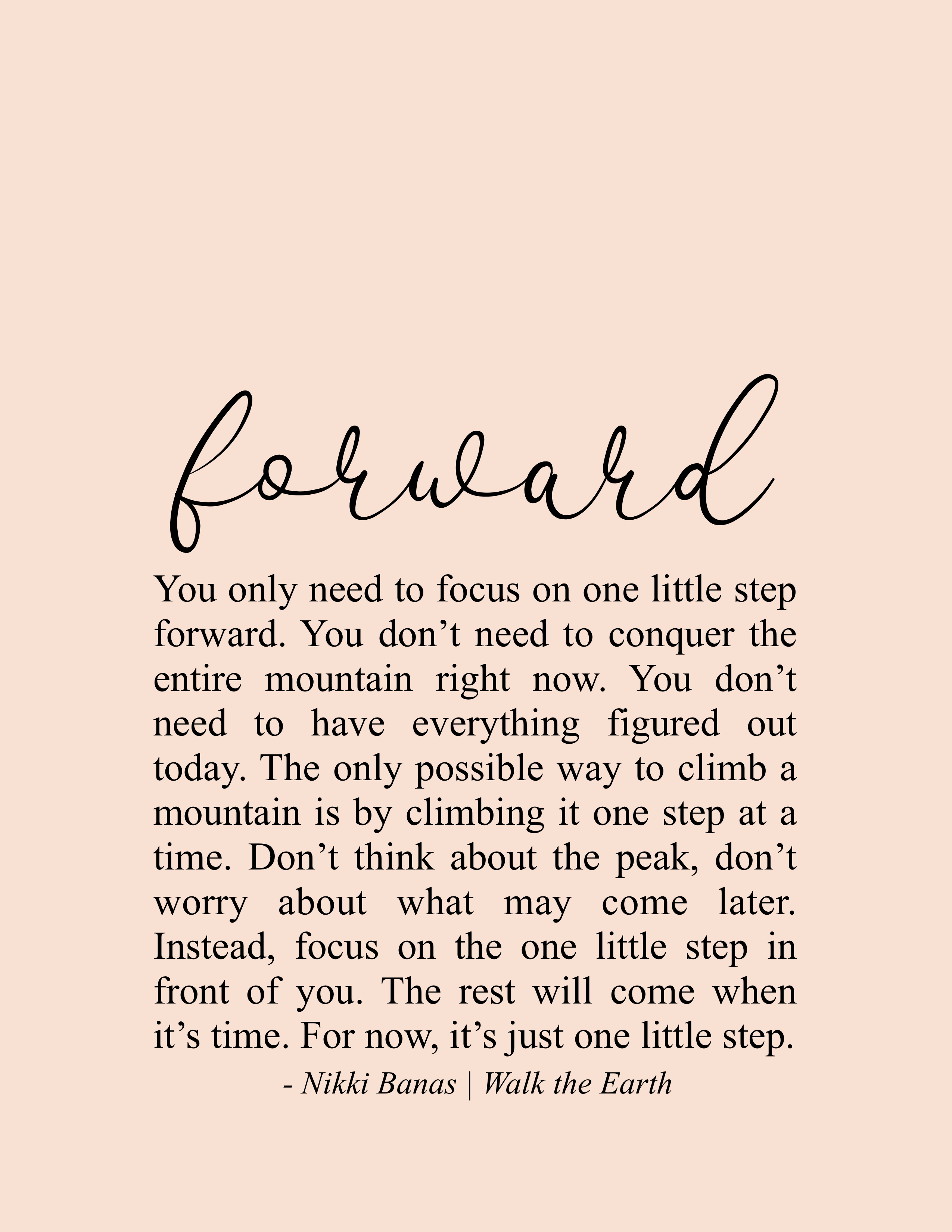 Keep Moving Forward Quotes Inspiration Encouragement Growth Change Nikki Banas Walk The Earth Change Encourageme Encouragement Quotes Words Self Quotes