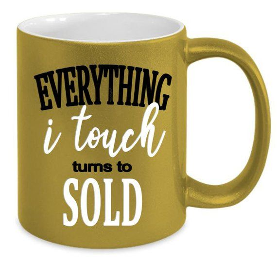 Real Estate Agent Gifts - Realtor Mug for Women - Everything I Touch Turns to SOLD - Realtor Marketi