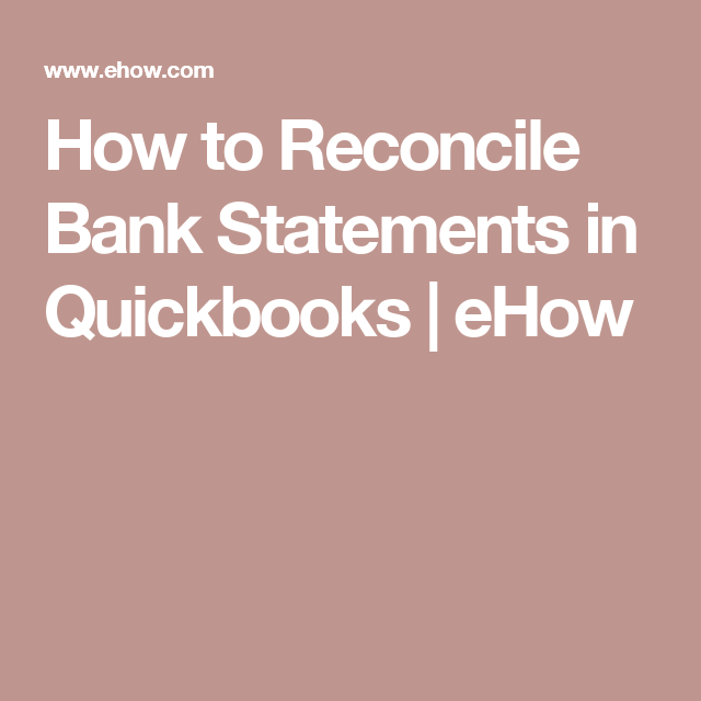 How To Reconcile Bank Statements In Quickbooks  Bank Statement