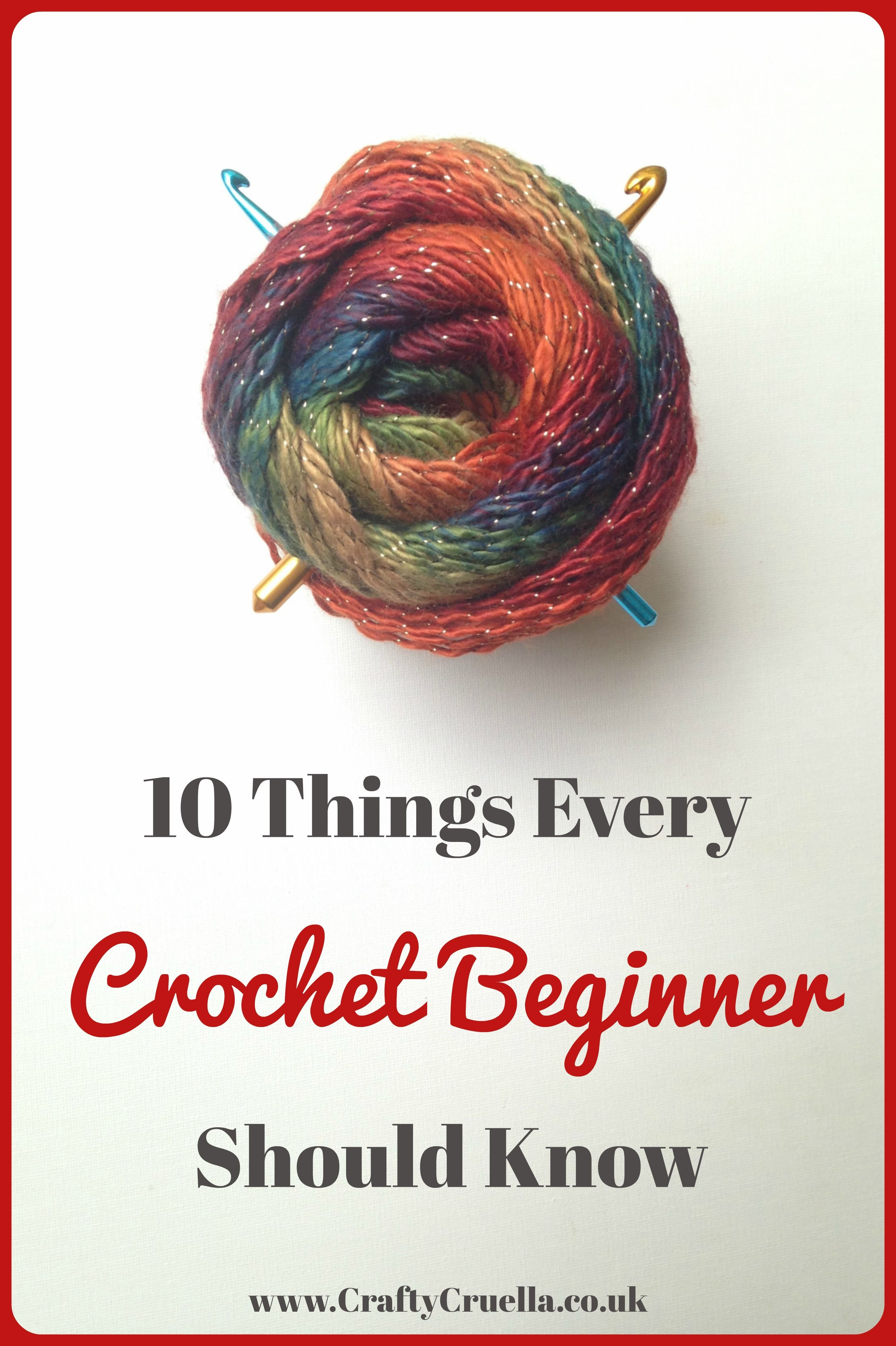 10 Things Every Crochet Beginner Should Know ~ by Crafty Cruella ...