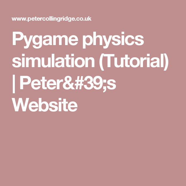 Pygame physics simulation (Tutorial)   Peter's Website