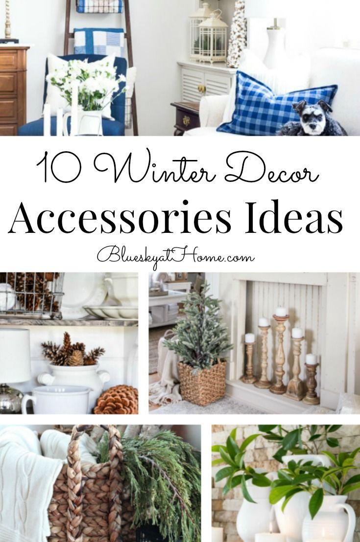 10 Winter Decor Accessories Ideas Winter Decor Decor Easy Home Decor