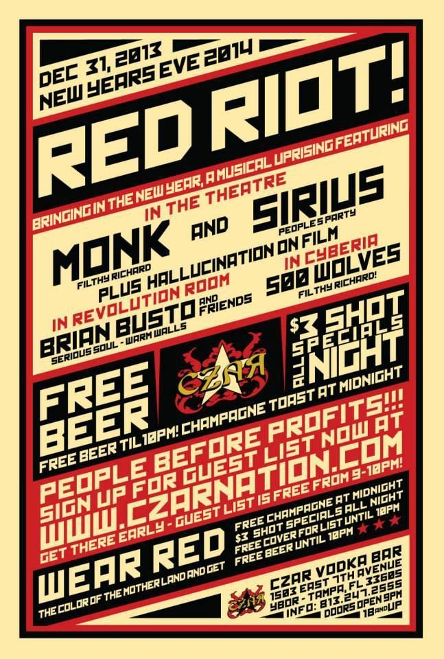 31 December 2013: Red Riot @ Czar Vodka Bar [Tampa] - Ft music by Monk, Sirius, 500 Wolves & Brian Busto!