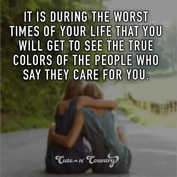 Its When You Are At Your Lowest Point And Think You Have No One On Your Side That You Realize Who Bad Friendship Quotes True Friends Quotes True Colors Quotes