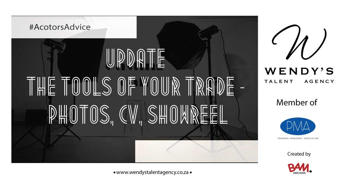 Update the tools of your trade. Photos, CV showreel