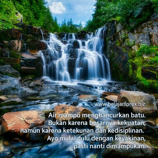 Air Mampu Menghancurkan Batu Bukan Karena Besarnya Kekuatan Namun Karena Ketekunan Dan Kedisiplinan Ayo Mulai Dulu Dengan Keyaki Kata Kata Motivasi Motivasi