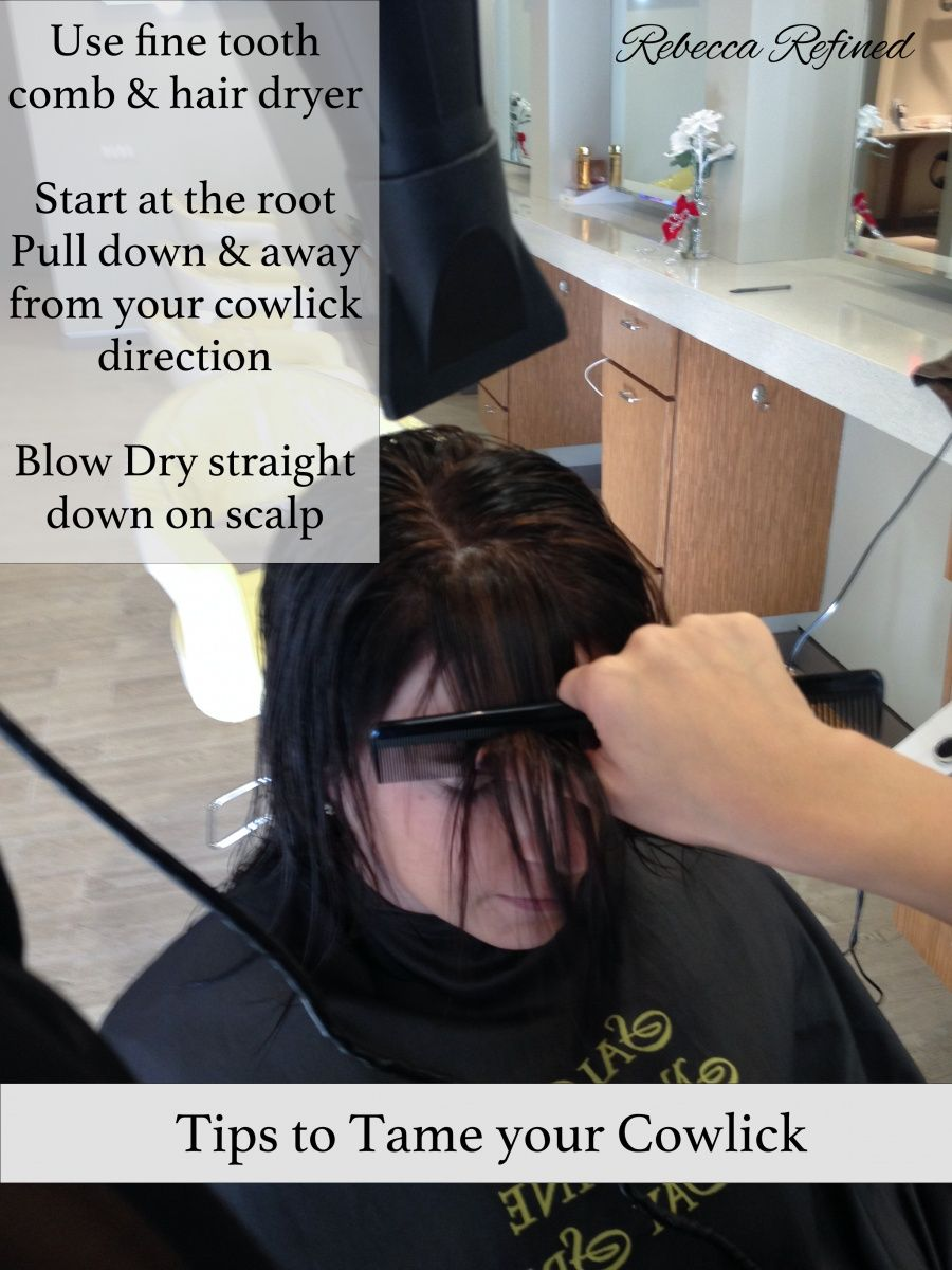Directions on how to manage a cowlick. www.rebeccarefined ...