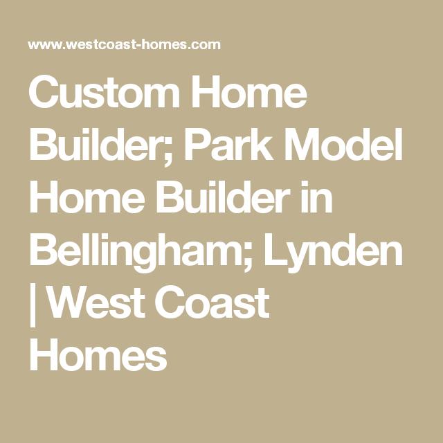 Custom Home Builder Park Model In Bellingham Lynden