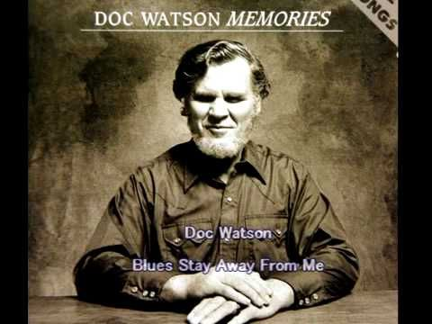 ▶ Doc Watson - Blues Stay Away From Me - YouTube