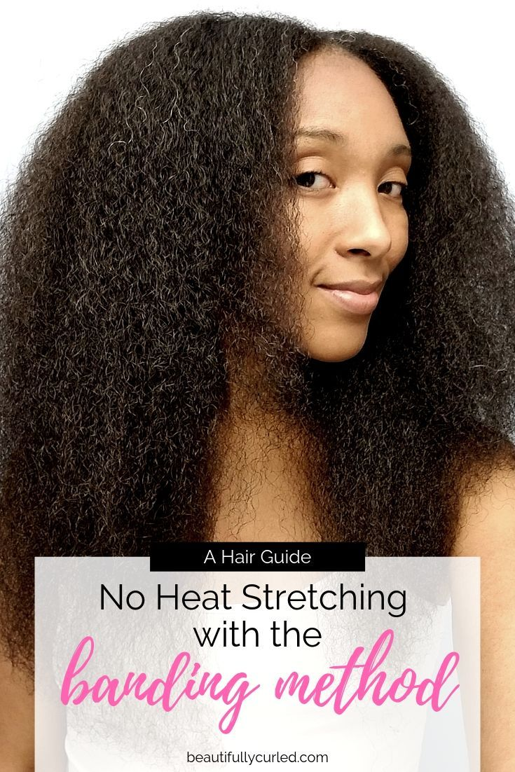 Banding Natural Hair | No Heat Method to Stretch C