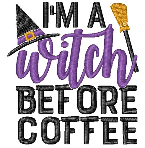 Witch Before Coffee Embroidery Design