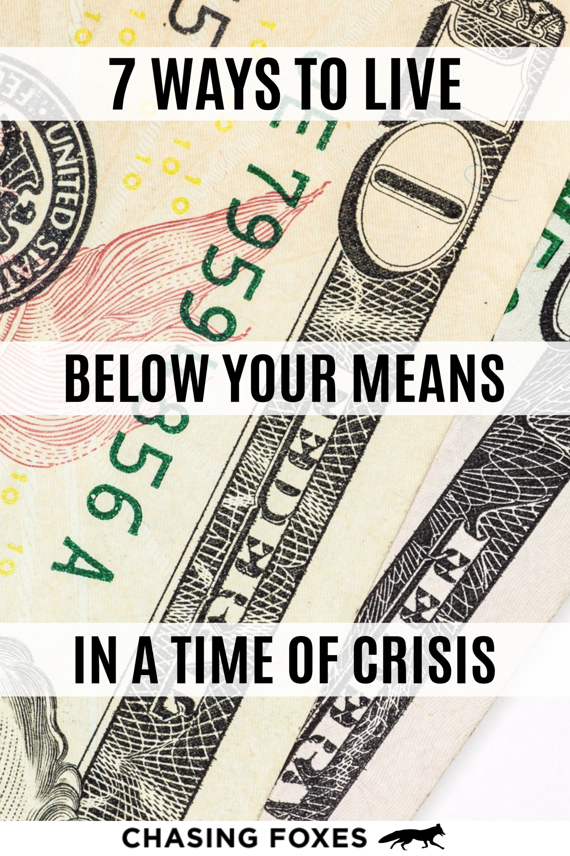 7 Ways To Live Below Your Means In A Time Of Crisis In