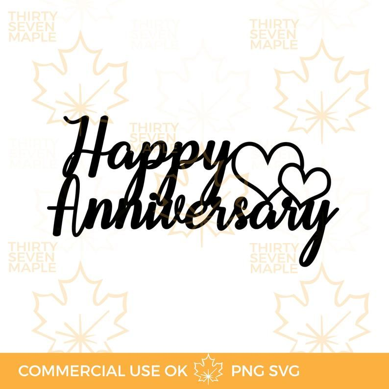 Happy Anniversary Cake Topper Svg Png In 2021 Happy Anniversary Cakes Happy Anniversary Photo Cake Topper