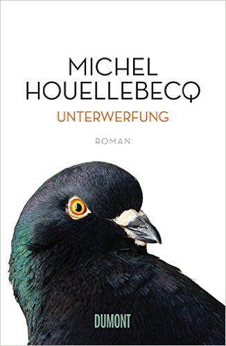 Leselust Bücher Rezension Unterwerfung Von Michel Houellebecq
