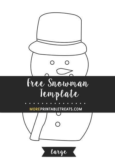 Free Snowman Template - Large | Shapes and Templates Printables ...