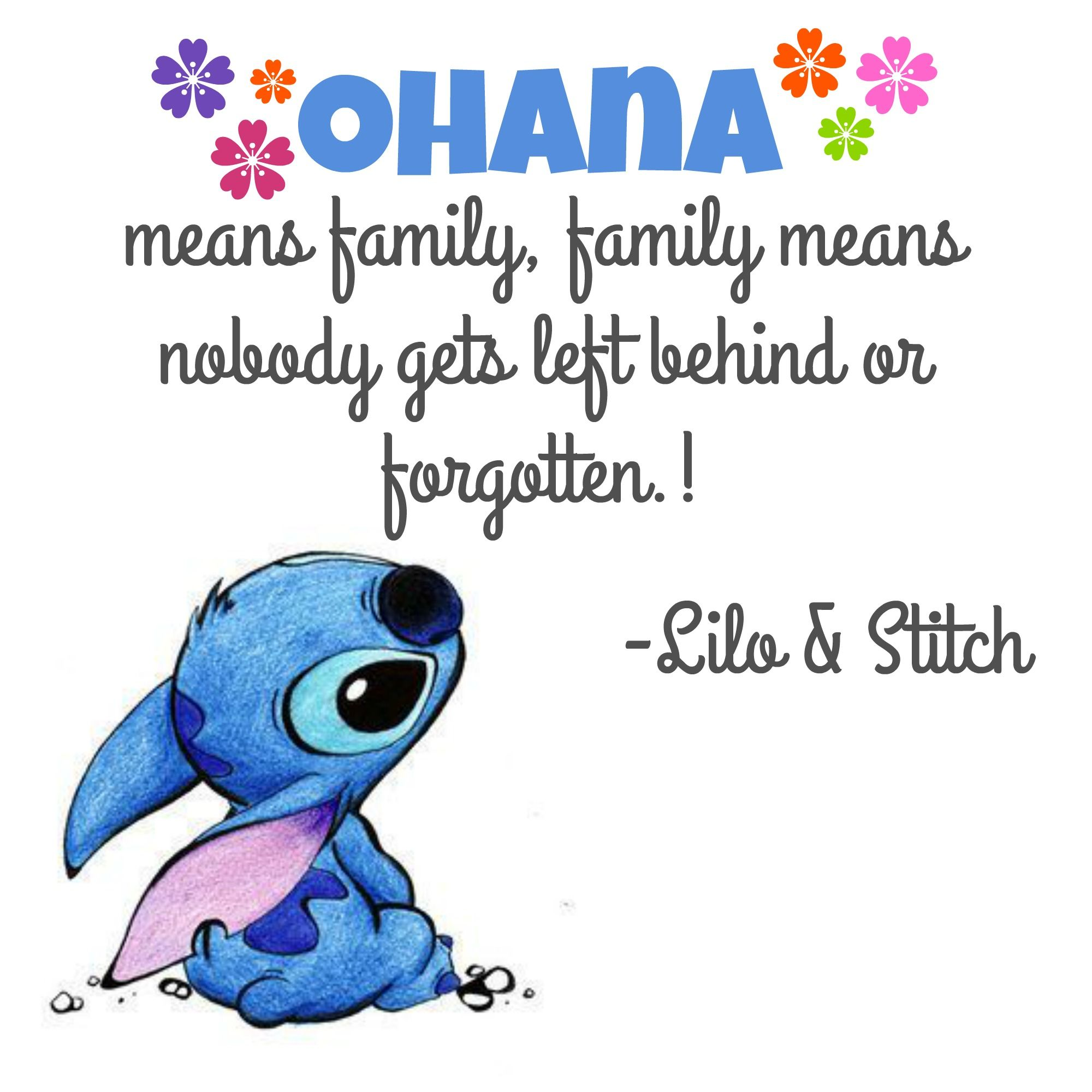 Ohana means family, family means nobody gets left behind or ...
