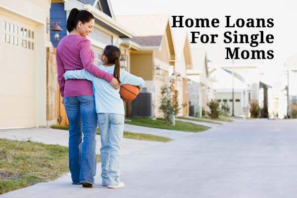 Home Loans For Single Moms With Images Single Mom Help Single Mom Single Parenting