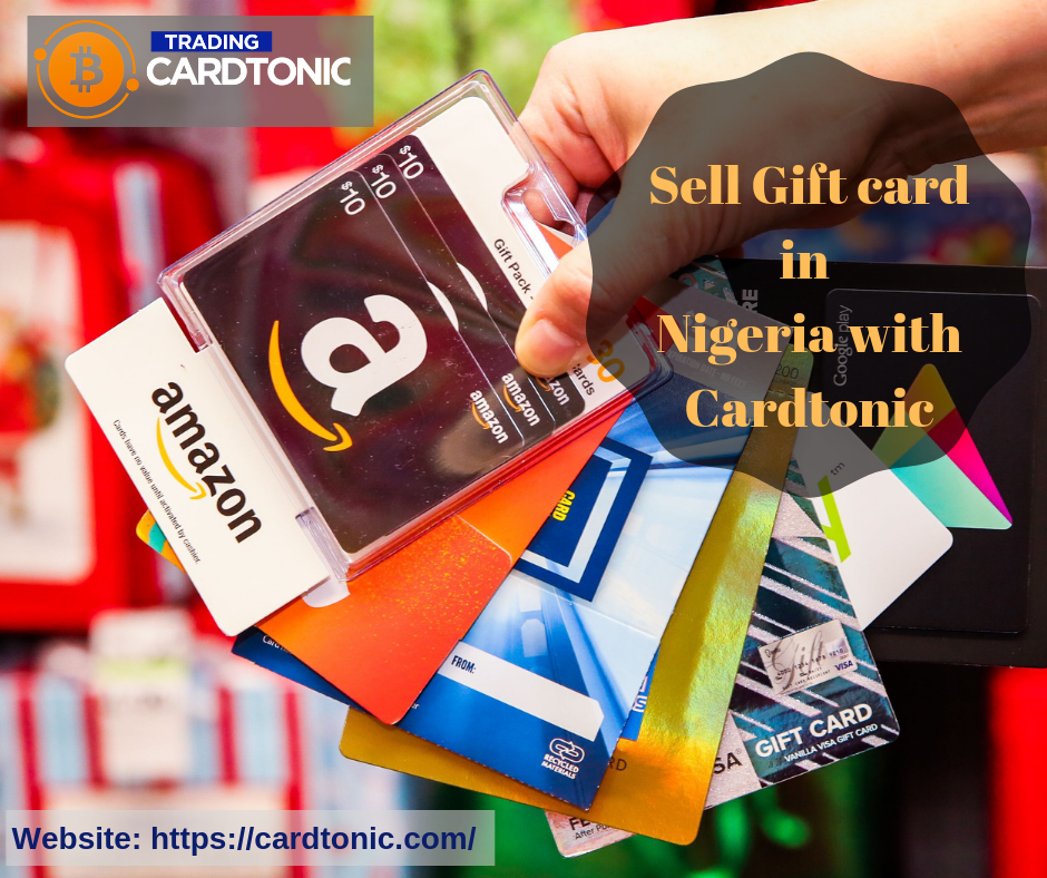 Sell Gift Card In Nigeria With Cardtonic Sell Gift Cards Gift Card Gifts