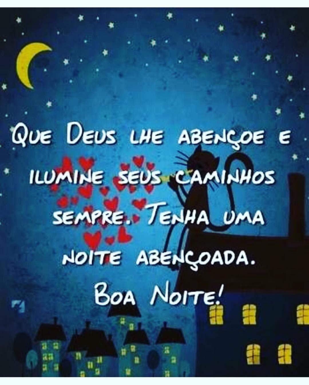 Que Deus Lhe Abençoe e Ilumine os Seus Sonhos! Boa Noite