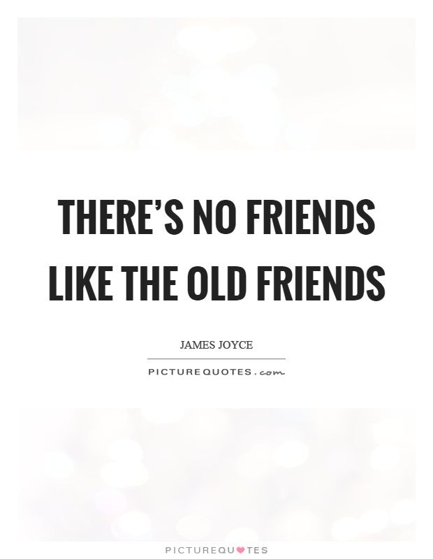 Pin By Theunreal On Old Friends Qoutes Friends Quotes Old Friend Quotes Picture Quotes