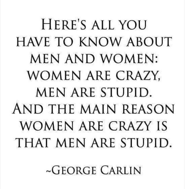 Men make woman crazy | Funny quotes, Quotable quotes, Sayings