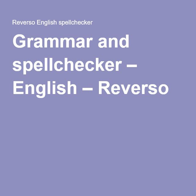 Grammar and spellchecker – English – Reverso | Websites That Give