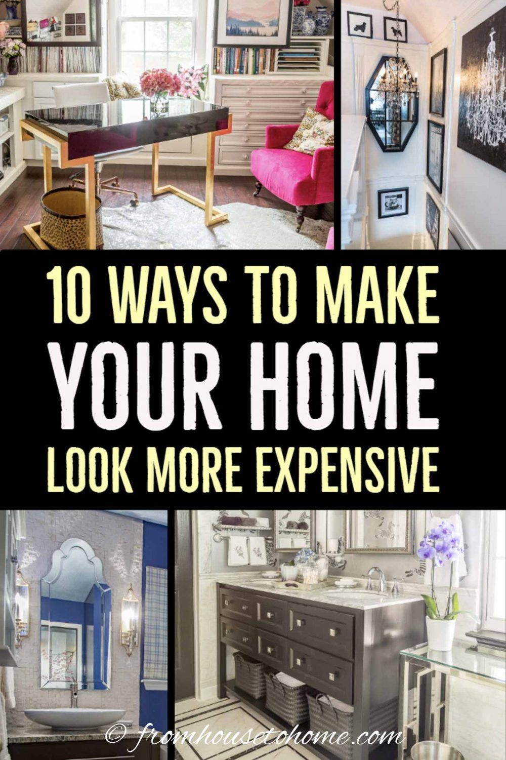 10 Easy Ways To Make Your House Look More Expensive Home