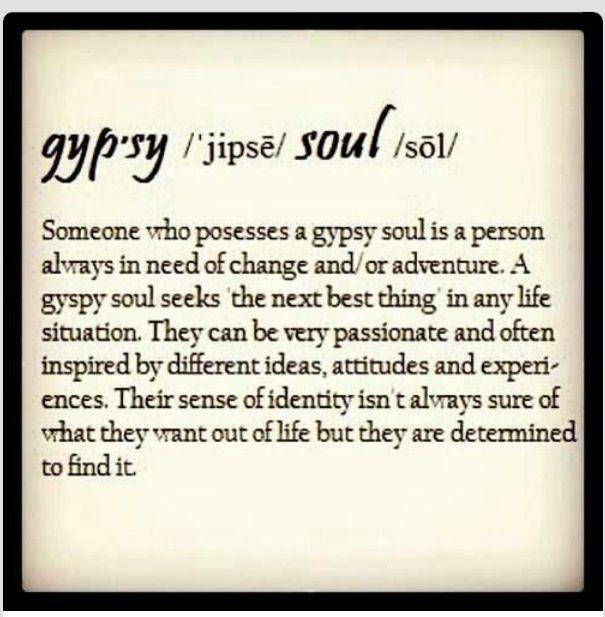 I have come to a realization that maybe... I do have a gypsy ...