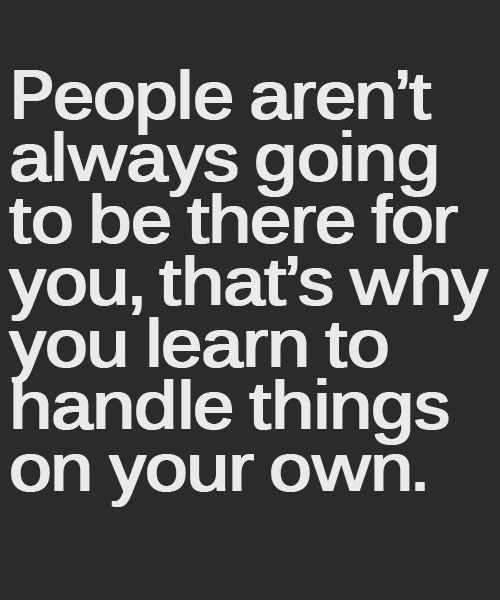 Handle Things On Your Own Motivational Quote Full Dose Motivational Quotes Inspirational Words Inspirational Humor