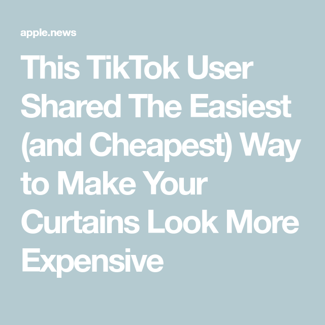 This Tiktok User Shared The Easiest And Cheapest Way To Make Your Curtains Look More Expensive Apartment Therapy Make It Yourself Curtains How To Make