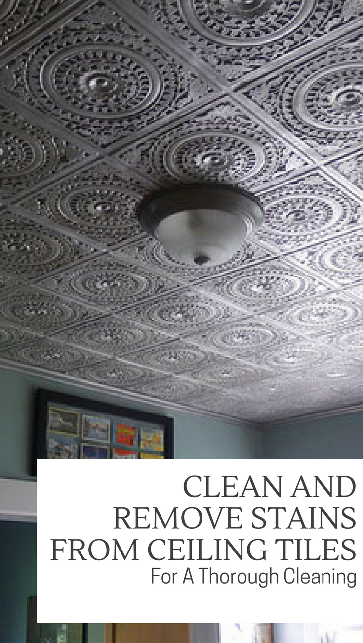 Clean And Remove Stains From Ceiling Tiles For A Thorough Cleaning